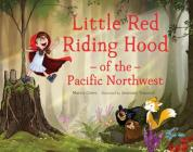 Little Red Riding Hood of the Pacific Northwest (Pacific Northwest Fairy Tales) Cover Image