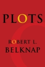 Plots (Leonard Hastings Schoff Lectures) Cover Image