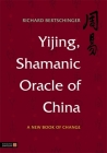 Yijing, Shamanic Oracle of China: A New Book of Change Cover Image