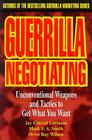 Guerrilla Negotiating Lib/E: Unconventional Weapons and Tactics to Get What You Want Cover Image