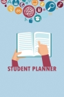 Student Planner: Weekly Calendar Planner: College/High School Student Planner. Prioritize classes and activities. Undated calendars, Go Cover Image