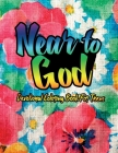 Near To God Devotional Coloring Book For Teens: Beautiful Bible and Psalms Verses Christian Coloring Book For Adults - Blessings and Promises Gospels Cover Image