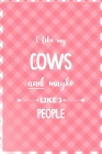 I Like My Cows And Maybe Like 3 People: Notebook Journal Composition Blank Lined Diary Notepad 120 Pages Paperback Pink Grid Cow Cover Image