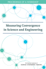 Measuring Convergence in Science and Engineering: Proceedings of a Workshop Cover Image