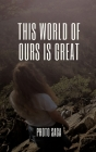 This world of ours is Great Cover Image