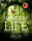 Wonders of Life: Exploring the Most Extraordinary Phenomenon in the Universe (Wonders Series) Cover Image