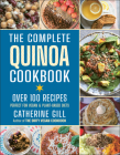 The Complete Quinoa Cookbook: Over 120 Recipes Cover Image