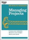 Managing Projects (HBR 20-Minute Manager Series) (20 Minute Manager) Cover Image