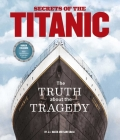 Secrets of the Titanic: The Truth About the Tragedy Cover Image