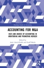 Accounting for M&A: Uses and Abuses of Accounting in Monitoring and Promoting Merger (Routledge Studies in Accounting) Cover Image