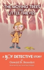 The Moving Trees and Little Thieves: A Boy Detective Story Cover Image