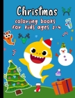 Christmas coloring books for kids ages 2-4: Easy and Cute Christmas Holiday Coloring Designs for Children Cover Image