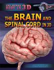 The Brain and Spinal Cord in 3D (Human Body in 3D) Cover Image