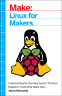 Linux for Makers: Understanding the Operating System That Runs Raspberry Pi and Other Maker Sbcs Cover Image