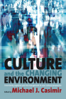 Culture and the Changing Environment: Uncertainty, Cognition, and Risk Management in Cross-Cultural Perspective Cover Image