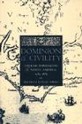 Dominion and Civility: English Imperialism, Native America, and the First American Frontiers, 1585-1685 Cover Image