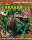Scholastic Explora Tu Mundo: Dinosaurios: (spanish Language Edition of Scholastic Discover More: Dinosaurs) Cover Image