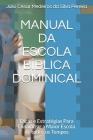 Manual Da Escola Bíblica Dominical: Dicas e Estratégias Para Dinamizar a Maior Escola de todos os Tempos Cover Image
