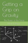 Getting a Grip on Gravity: The Power of the Force Cover Image