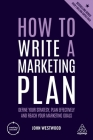 How to Write a Marketing Plan: Define Your Strategy, Plan Effectively and Reach Your Marketing Goals Cover Image