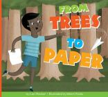From Trees to Paper (Who Made My Stuff?) Cover Image