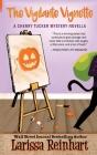 The Vigilante Vignette (Cherry Tucker Mystery #7) Cover Image