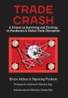Trade Crash: A Primer on Surviving and Thriving in Pandemics & Global Trade Disruption Cover Image