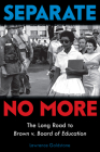 Separate No More: Long Road to Brown v. Board of Education (Scholastic Focus) Cover Image