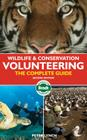 Wildlife & Conservation Volunteering: The Complete Guide (Bradt Wildlife & Conservation Volunteering: The Complete Guide) Cover Image
