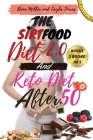 The Sirtfood Diet 2.0 and Keto Diet After 50: 2 BOOKS IN 1: Complete Guide To Burn Fat Activating Your Skinny Gene+ 100 Tasty Recipes Cookbook For Qui Cover Image
