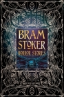 Bram Stoker Horror Stories (Gothic Fantasy) Cover Image