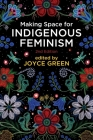Making Space for Indigenous Feminism Cover Image
