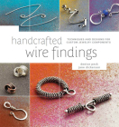 Handcrafted Wire Findings: Techniques and Designs for Custom Jewelry Components Cover Image