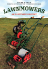 Lawnmowers: An Illustrated History Cover Image