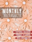 Monthly Bill Organizer: Budgeting workbook with income list, Weekly expense tracker, Bill Planner, Financial Planning Journal Expense Tracker Cover Image