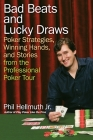 Bad Beats and Lucky Draws: Poker Strategies, Winning Hands, and Stories from the Professional Poker Tour Cover Image