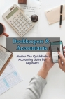 Bookkeepers & Accountants: Master The QuickBooks Accounting Suite For Beginners: Accounting For Beginners Books Cover Image