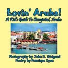Lovin' Aruba! a Kid's Guide to Oranjestad, Aruba Cover Image