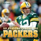 101 Reasons to Love the Packers Cover Image