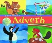 If You Were an Adverb (Word Fun) Cover Image