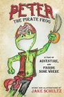 Peter the Pirate Frog: a tale of adventure, and finding some where Cover Image