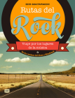 Rutas del rock. De los caminos del blues a Woodstock: Viaje por los lugares de la música Cover Image