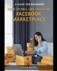 How to Sell Like Crazy on Facebook Marketplace: A Guide For Beginners Cover Image