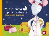 Minicuentos para ir a dormir con Rosa Ratona / Mini-stories for Bedtime with Rosa the Mouse (PEQUEÑAS MANITAS) Cover Image