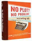 No Plot? No Problem! Novel-Writing Kit Cover Image
