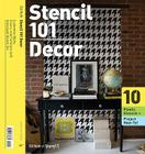 Stencil 101 Décor: Customize Walls, Floors, and Furniture with Oversized Stencil Art Cover Image