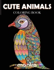 Cute Animals Coloring Book: Coloring Book for Adults: Beautiful Designs for Stress Relief, Creativity, and Relaxation Cover Image