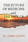 THE FUTURE OF MEDICINE and THE FATE OF HUMANITY Cover Image