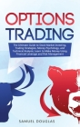 Options Trading: The Ultimate Guide to Stock Market Investing, Trading Strategies, Money Psychology, and Technical Analysis, Learn to M Cover Image