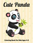 Cute Panda: Coloring book for kids ages 4-8: Featuring cute panda funny coloring activity book for girls boys toddlers ages 3-5 4- Cover Image